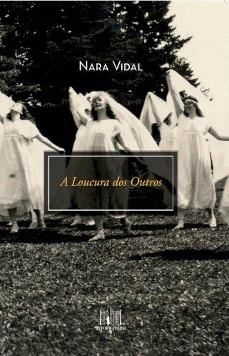 A loucura dos outros, livro de Nara Vidal