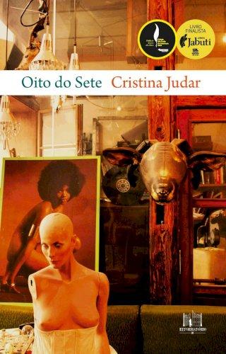 Oito do sete, livro de Cristina Judar