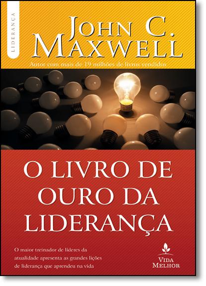 Livro de Ouro da Liderança, O, livro de John C. Maxwell