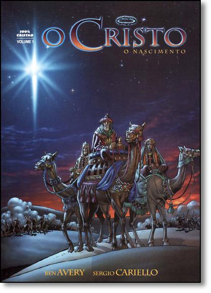 Cristo, O: O Nascimento - Vol.1 - História em Quadrinhos, livro de Ben Avery