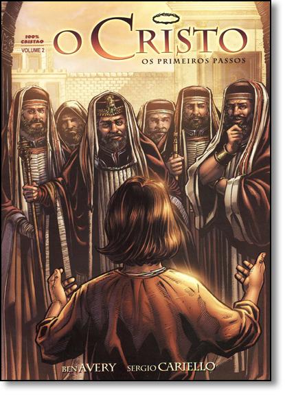 Cristo, O: Os Primeiros Passos - Vol.2 - História em Quadrinhos, livro de Ben Avery