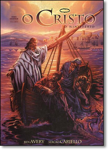 Cristo, O: O Ministério - Vol.4 - História em Quadrinhos, livro de Ben Avery
