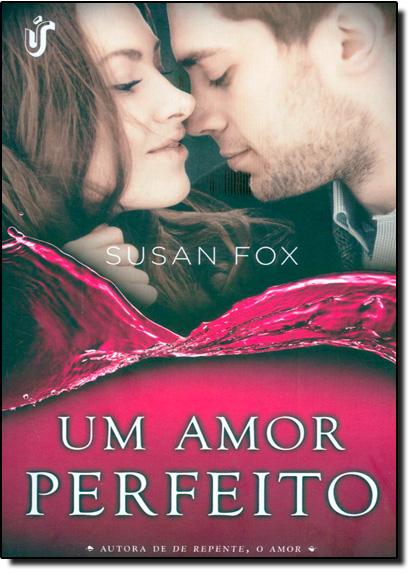 Amor Perfeito, Um - Vol.1, livro de Susan Fox