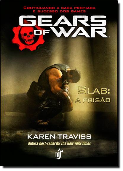 Gears Of War Slab: A Prisão - Vol.2, livro de Karen Traviss