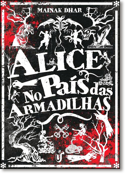 Alice no País das Armadilhas - Vol.1, livro de Mainak Dhar