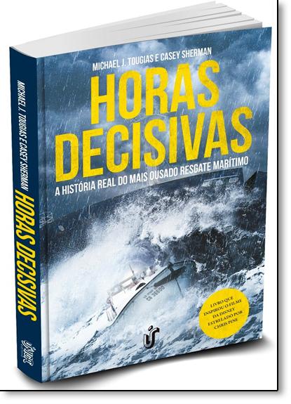 Horas Decisivas: A História Real do Mais Ousado Resgate Marítimo, livro de Casey Sherman