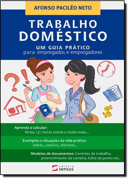 Trabalho Doméstico: Um Guia Prático para Empregadores e Empregados, livro de Afonso Pacileo Neto