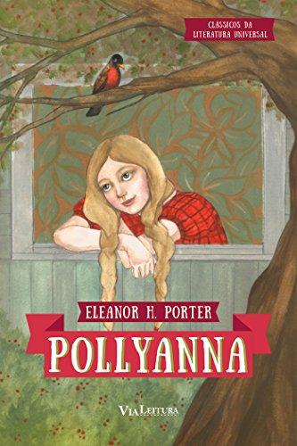 Pollyanna - Coleção Clássicos da Literatura Universal, livro de Eleanor H. Porter