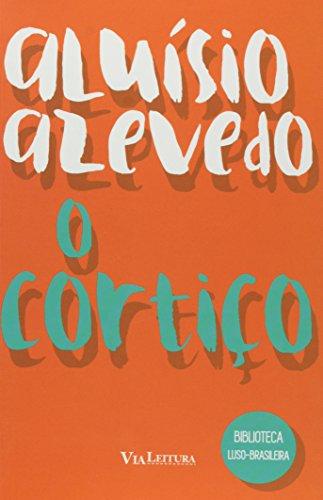 O Cortiço - Coleção Biblioteca Luso-Brasileira, livro de Azevedo  Aluisio