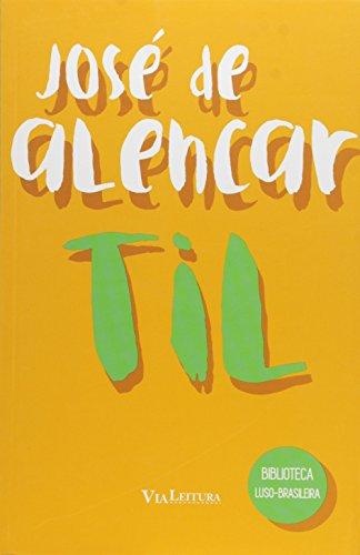 Til - Coleção Biblioteca Luso-Brasileira, livro de José de Alencar