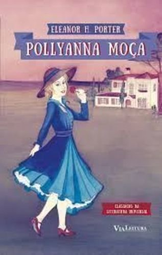 Pollyanna Moça - Coleção Clássicos da Literatura Universal, livro de Eleanor H. Porter