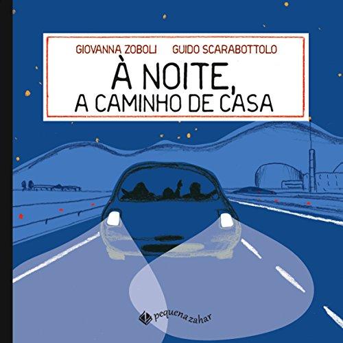 À Noite, a Caminho de Casa, livro de Giovanna Zoboli, Guido Scarabotollo