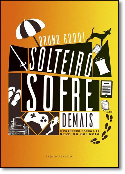 Solteiro Sofre Demais, livro de Bruno Godoi