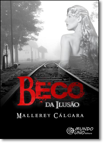 Beco da Ilusão, livro de Mallerey Cálgara