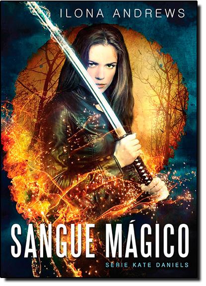 Sangue Mágico - Vol.1 - Série Kate Daniels, livro de Ilona Andrews