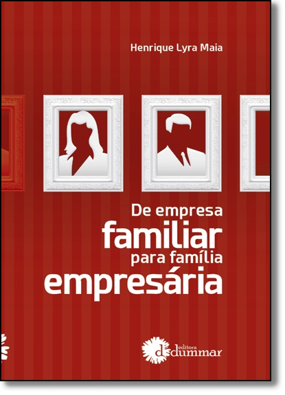 Da Empresa Familiar Para Familia Empresaria, livro de Henrique Lyra Maia