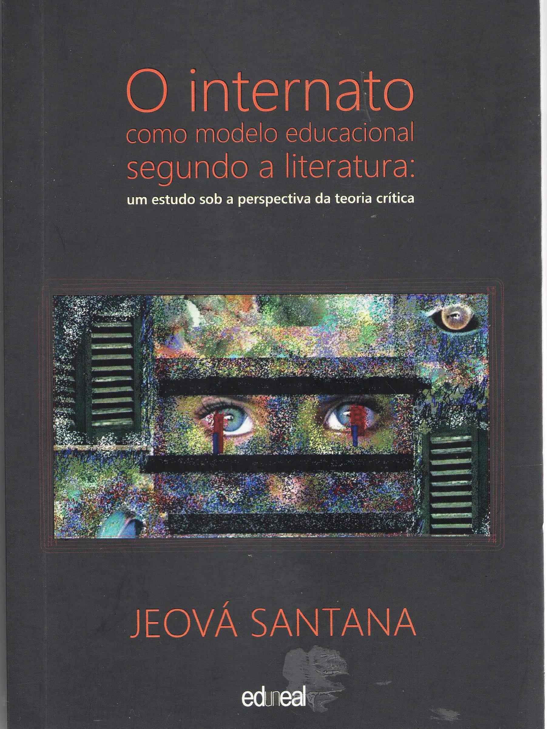 O internato como modelo educacional segundo a literatura, livro de Jeová Santana