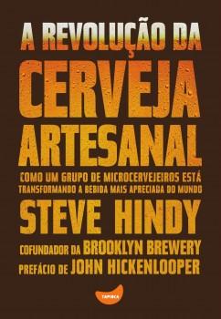 A revolução da cerveja artesanal, livro de Steve Hindy