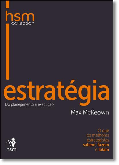 Estratégia: Do Planejamento À Execução, livro de Max Mckeown