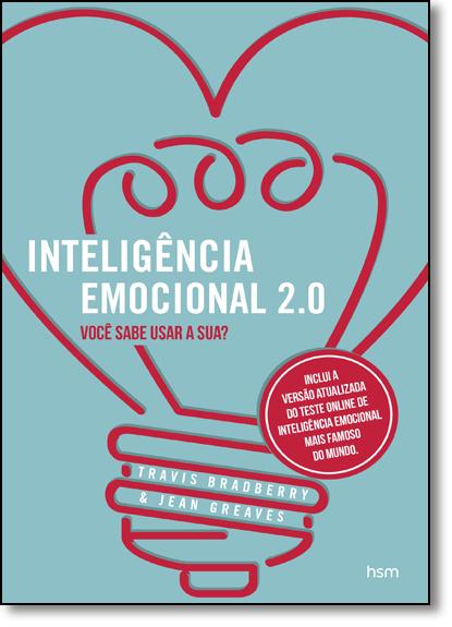 Inteligência Emocional 2.0: Você Sabe Usar a Sua?, livro de Travis Bradberry