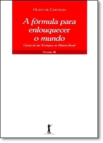 Fórmula Para Enlouquecer o Mundo, A, livro de Olavo de Carvalho