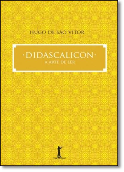 Didascalicon - A Arte de Ler, livro de Hugo de São Vitor
