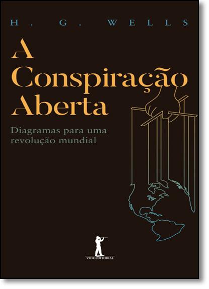 Conspiração Aberta, A: Diagramas Para Uma Revolução Mundial, livro de H. G. Wells