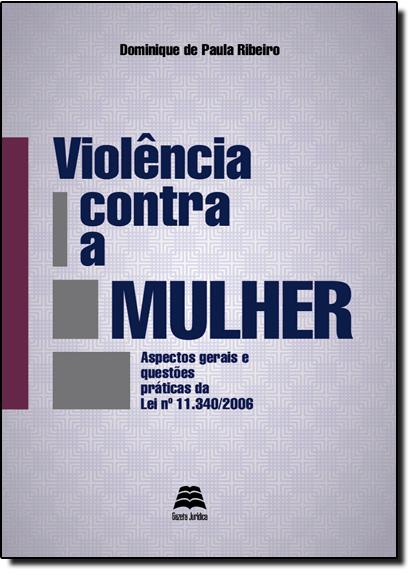 Violência Contra a Mulher, livro de Dominique de Paula Ribeiro