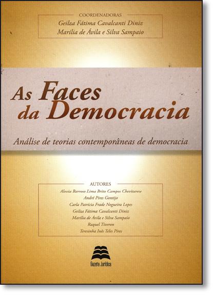 Faces da Democracia, As: Análise de Teorias Contemporâneas de Democracia, livro de Marília de Ávila e Silva Sampaio