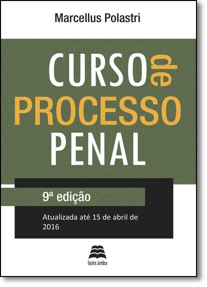 Curso de Processo Penal - Atualizada Até 15 de Abril de 2016, livro de Marcellus Polastri Lima