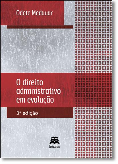 Direito Administrativo Em Evolução, O, livro de Odete Medauar