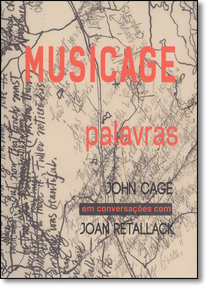Musicage: Palavras - John Cage em Conversações Com Joan Retallack, livro de John Cage
