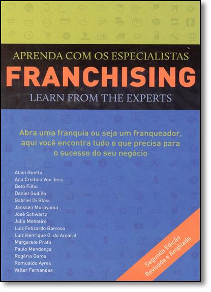 Franchising: Aprenda com os Especialistas - Learn From the Experts - Bilíngue Português e Inglês, livro de Vários Autores