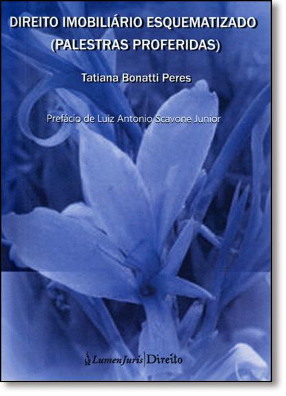 Direito Imobiliário Esquematizado: Palestras Proferidas, livro de Tatiana Bonatti Peres