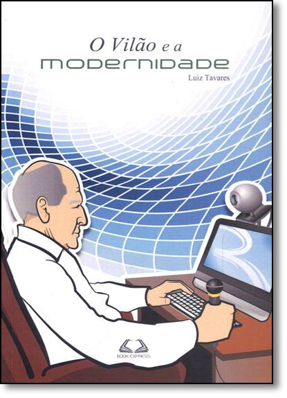 Vilão e a Modernidade, O, livro de Luiz Carlos Gonçalves Tavares