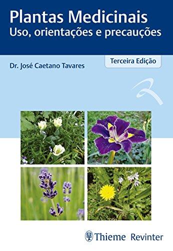 Plantas Medicinais: Uso, Orientações e Precauções, livro de José Caetano Tavares