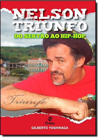 Nelson Triunfo do Sertão Ao Hip-hop, livro de Gilberto Yoshinaga