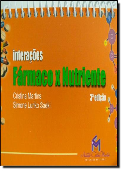 Interações Fármaco x Nutriente, livro de Cristina Martins
