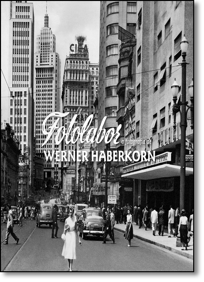 Fotolabor: A Fotografia de Werner Haberkorn, livro de Bruna Callegari