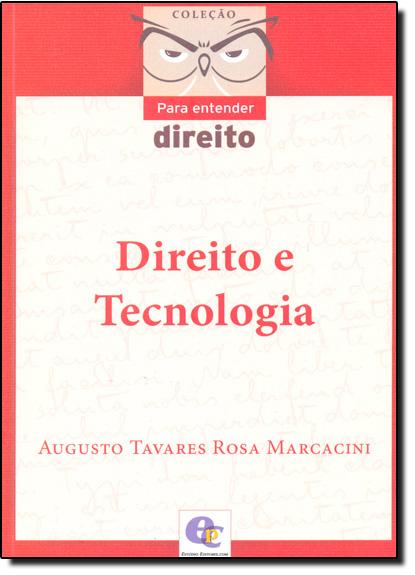 Direito e Tecnologia - Coleção Para Entender Direito, livro de Augusto Tavares Rosa Marcacini