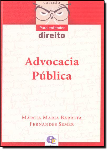 Advocacia Pública - Coleção Para Entender Direito, livro de Márcia Maria Barreta