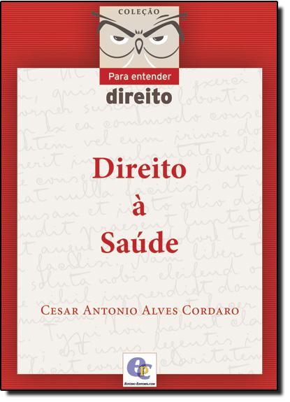 Direito À Saúde, livro de Cesar Antonio Alves Cordaro