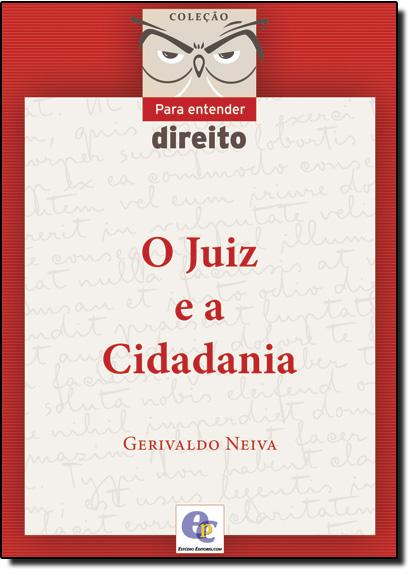 Juiz e a Cidadania, O, livro de Gerivaldo Alves Neiva