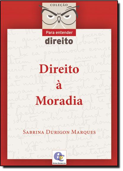 Direito À Moradia - Coleção Para Entender Direito, livro de Sabrina Durigon Marques