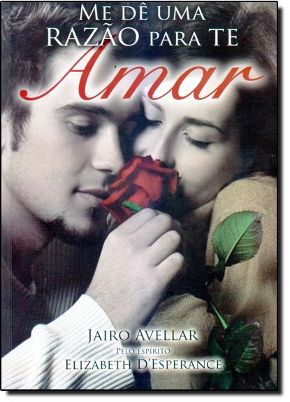 Me de Uma Razão Para Te Amar, livro de Jairo Avellar
