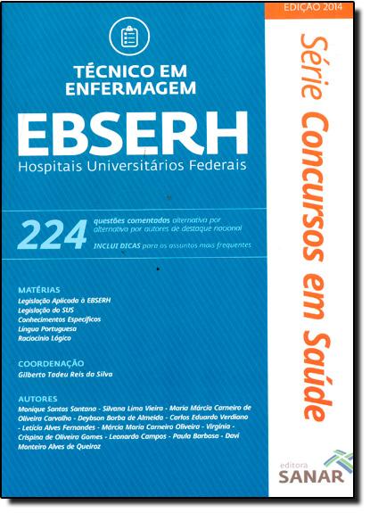Técnico em Enfermagem Ebserh: Hospitais Universitários Federais - Série Concursos em Saúde, livro de Monique Santos Santana