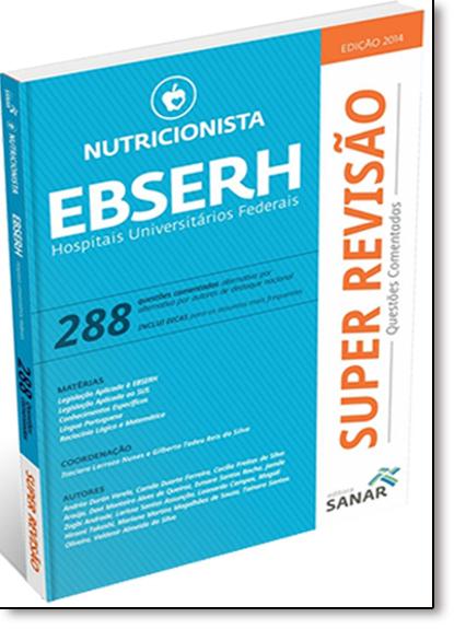 Super Revisão Nutricionista: Ebserh - 288 Questões Comentadas, livro de Gilberto Tadeu Reis da Silva
