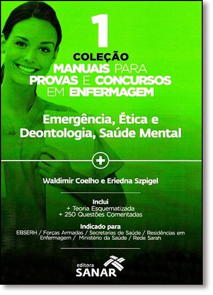 Emergência, Ética e Deontologia, Saúde Mental - Vol.1 - Coleção Manuais Para Provas e Concursos em Enfermagem, livro de Eriedna Szpigel