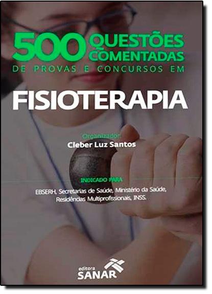500 Questões Comentadas de Provas e Concursos em Fisioterapia, livro de Cleber Luz