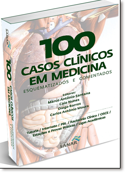 100 Casos Clínicos em Medicina: Esquematizados e Comentados, livro de Caio Nunes